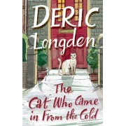 The Cat Who Came In From The Cold by Deric Longden