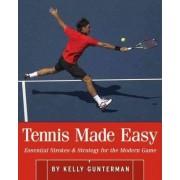Tennis Made Easy by Kelly Gunterman