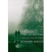 The Living Fire by Edward Hirsch