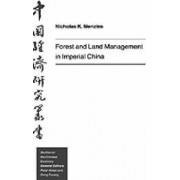Forest and Land Management in Imperial China by Nicholas K. Menzies