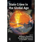 State Crime in the Global Age by William J. Chambliss