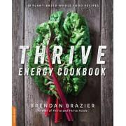 Thrive Energy Cookbook: 150 Plant-Based Whole Food Recipes