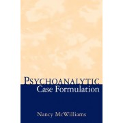 Psychoanalytic Case Formulation by Nancy McWilliams