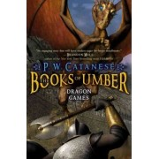 Dragon Games by P W Catanese