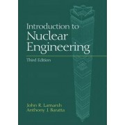 Introduction to Nuclear Engineering by John R. Lamarsh