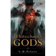 Whitechapel Gods by S M Peters