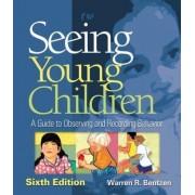 Seeing Young Children by Warren R. Bentzen