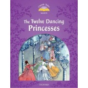 Classic Tales: Level 4: The Twelve Dancing Princesses by Sue Arengo