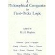 A Philosophical Companion To First-Order Logic by R. I. G. Hughes