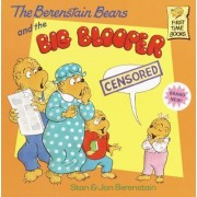 The Berenstain Bears and the Big Blooper by Stan Berenstain
