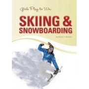 Girls Play to Win Skiing & Snowboard by Karen Latchana Kenney