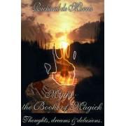 Myths: The Books of Magick by Richard Alexander de Morris