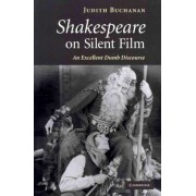 Shakespeare on Silent Film by Judith R. Buchanan