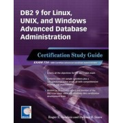 DB2 9 for Linux, Unix, and Windows Advanced Database Administration Certification Study Guide by Roger E. Sanders