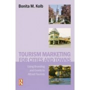 Tourism Marketing for Cities and Towns by Bonita Kolb