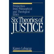 Six Theories of Justice by Karen Lebacqz