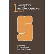 Receptors and Recognition: Series A, v. 1 by P. Cuatrecasas