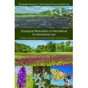 Ecological Restoration in International Environmental Law by Anastasia Telesetsky
