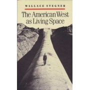 The American West as Living Space by Wallace Stegner