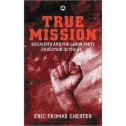 True Mission by Eric Thomas Chester