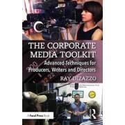 The Corporate Media Toolkit by Ray DiZazzo