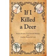 If I Killed a Deer by Richard Ellett Mullin