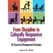 From Discipline to Culturally Responsive Engagement by Laura Elizabeth Pinto