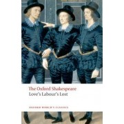 Love's Labour's Lost: The Oxford Shakespeare by William Shakespeare