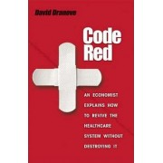 Code Red by David Dranove