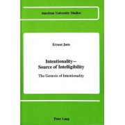 Intentionality - Source of Intelligibility by Ernest Joos