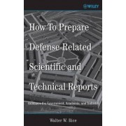 How to Prepare Defense-Related Scientific and Technical Reports by Walter W. Rice