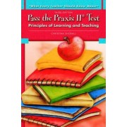 What Every Teacher Should Know About Pass the Praxis II Test by Christina Shorall