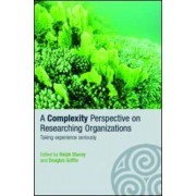 A Complexity Perspective on Researching Organisations by Ralph D. Stacey