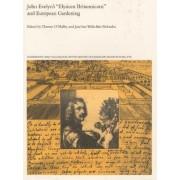 John Evelyn's Elysium Britiannicum and European Gardening by T. O'Malley