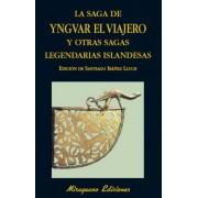 La Saga de Yngvar el Viajero y otras sagas legendarias de Islandia by Santiago (ed.) Iba