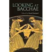 Looking at Bacchae by David Stuttard