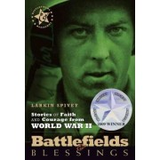 Stories of Faith & Courage from World War II by Larkin Spivey