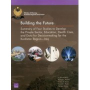 Building the Future: Summary of Four Studies to Develop the Private Sector, Education, Health Care, and Data for Decisionmaking for the Kur