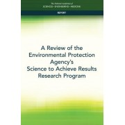 A Review of the Environmental Protection Agency's Science to Achieve Results Research Program
