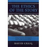 The Ethics of the Story by David Craig