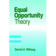 Equal Opportunity Theory by Dennis E. Mithaug