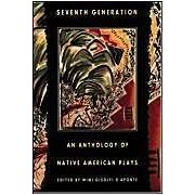 Seventh Generation: An Anthology Of Native American Plays