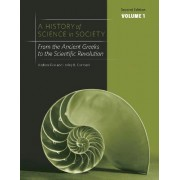 A History of Science in Society: From the Ancient Greeks to the Scientific Revolution v. 1 by Andrew Ede