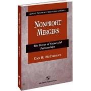 Nonprofit Mergers by Dan H. McCormick