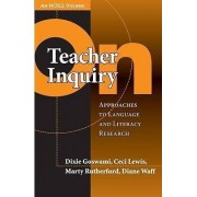 On Teacher Inquiry by Dixie Goswami