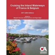 Cruising the Inland Waterways of France & Belgium 2017 (20th Edition) by Margaret Harwood