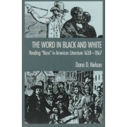 The Word in Black and White by Gertrude Conaway Vanderbilt Professor of English and American Studies Dana D Nelson