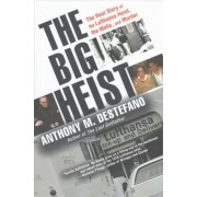 The Big Heist by Anthony M DeStefano