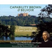 Capability Brown & Belvoir by Duchess of Rutland Emma Manners