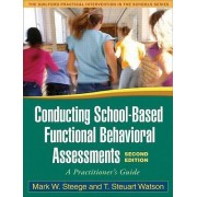 Conducting School-Based Functional Behavioral Assessments by Mark W. Steege